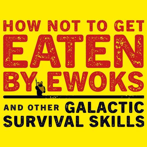 How Not To Get Eaten By Ewoks cover