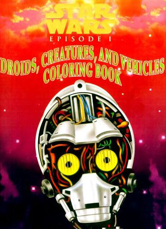 Star Wars: Episode I – Droids, Creatures, and Vehicles Coloring Book