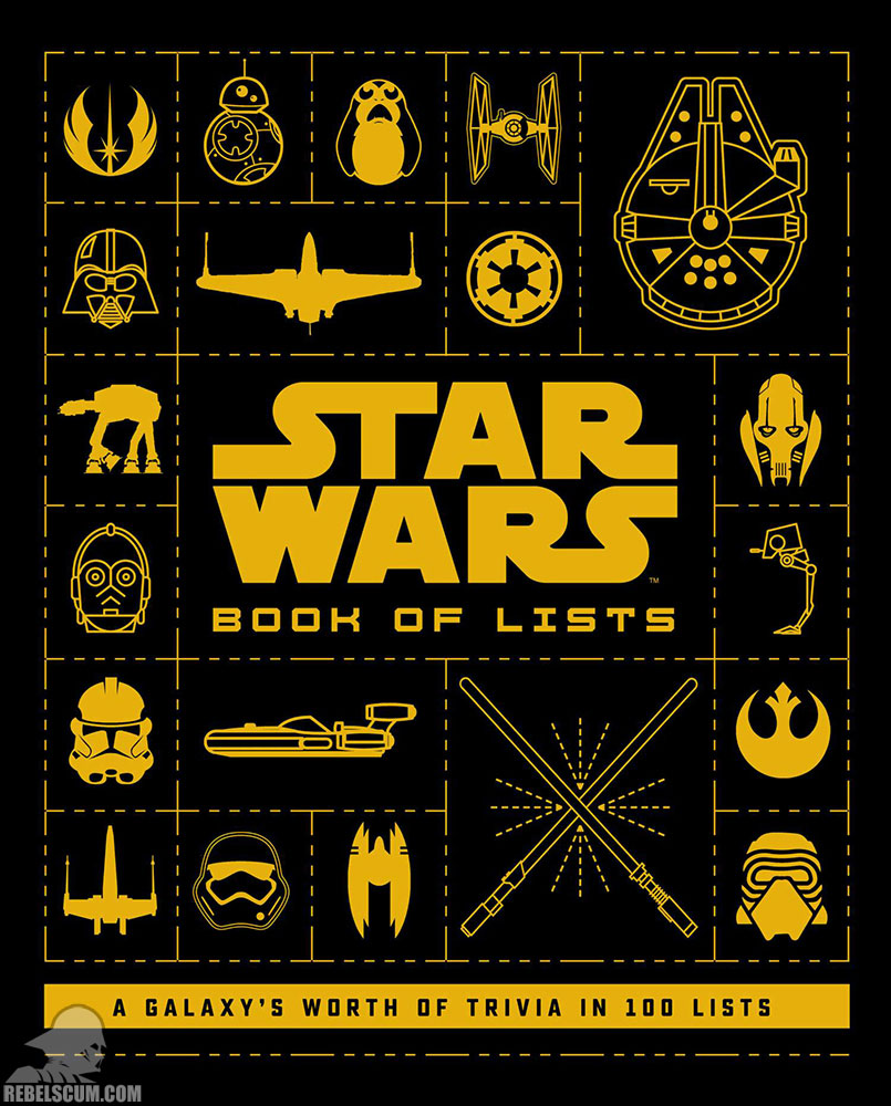 Star Wars: Book of Lists: 100 Lists Compiling a Galaxy's Worth of Trivia