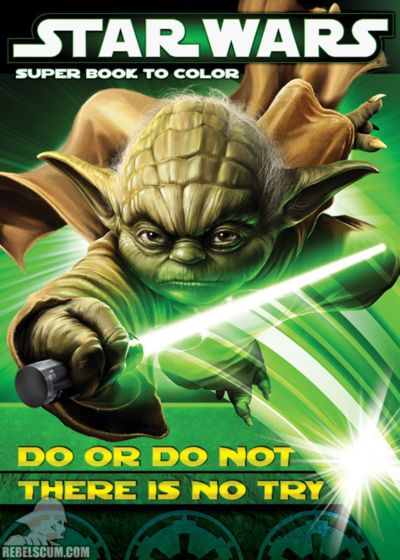 Star Wars: Do Or Do Not There Is No Try Coloring Book