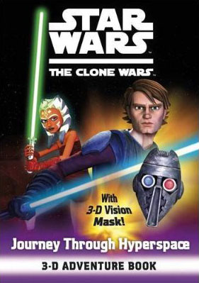 Star Wars: The Clone Wars – Journey Through Hyperspace 3-D Adventure Book