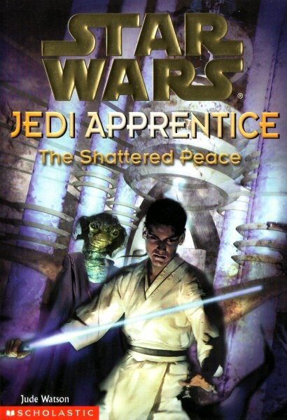 Star Wars: Jedi Apprentice #10 – The Shattered Peace
