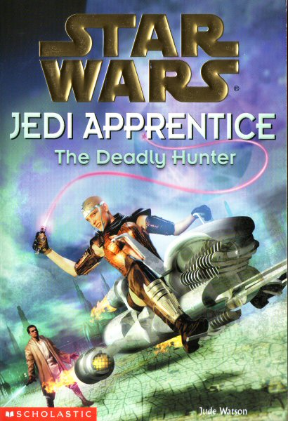 Star Wars: Jedi Apprentice #11 – The Deadly Hunter
