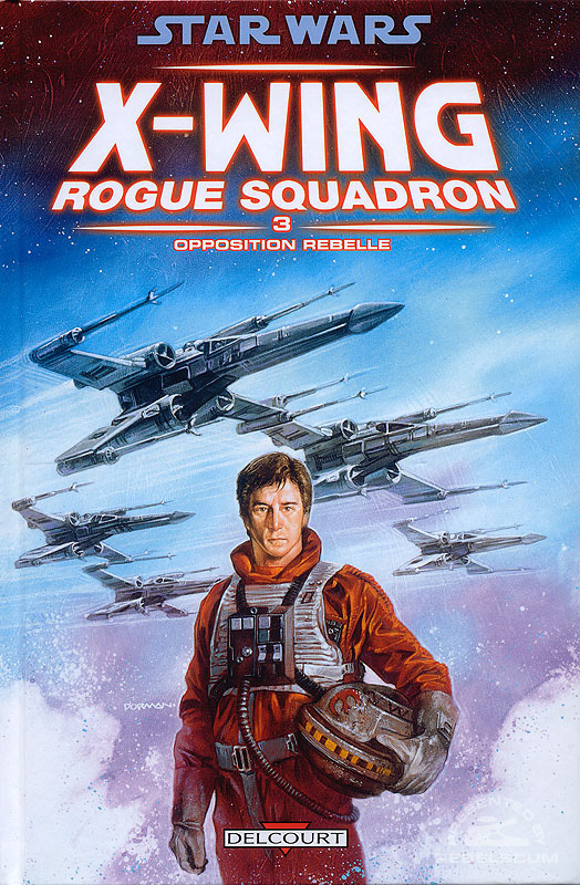 X-Wing Rogue Squadron 3 - Opposition Rebelle (French Edition)