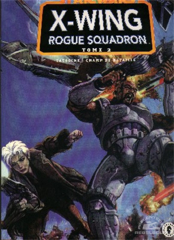 Star Wars: X-Wing Rogue Squadron - Tatooine: Champ De Batattle Trade Paperback (French Edition)