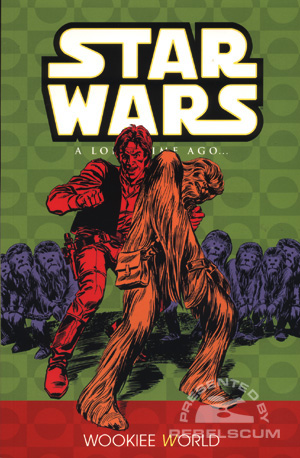 A Long Time Ago... Volume 6 - Wookiee World (UK Edition)